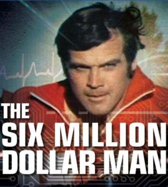 The 6 million dollar man
