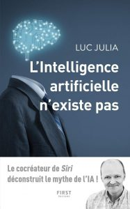 Livre Luc Julia, l'Intelligence artificielle n'existe pas